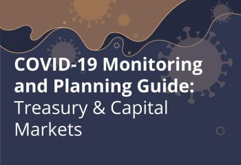COVID-19 Monitoring and Planning Guide: Treasury & Capital Markets