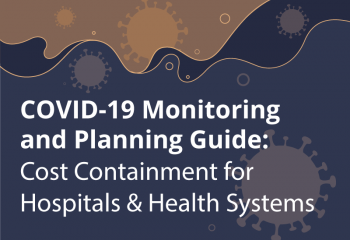 COVID-19 Monitoring and Planning Guide: Cost Containment for Hospitals and Health Systems