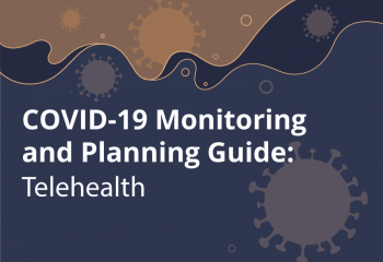 COVID-19 Monitoring and Planning Guide: Telehealth