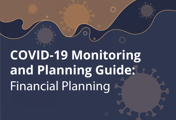 COVID-19 Monitoring and Planning Guide: Financial Planning