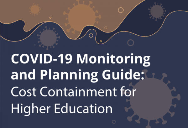 COVID-19 Monitoring and Planning Guide: Cost Containment for Higher Education