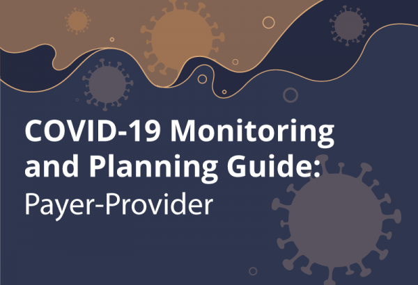 COVID-19 Monitoring and Planning Guide: Payer-Provider