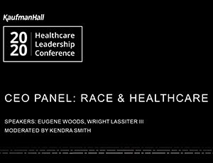 CEO Panel: Race and Healthcare